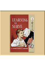 Learning to Serve by Father Charles J. Carmody