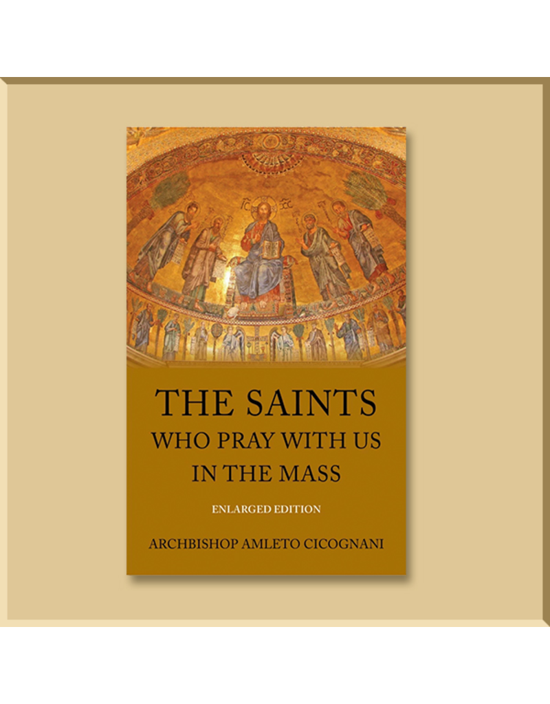 The Saints Who Pray with Us in the Mass by Archbishop Amleto Cicognani