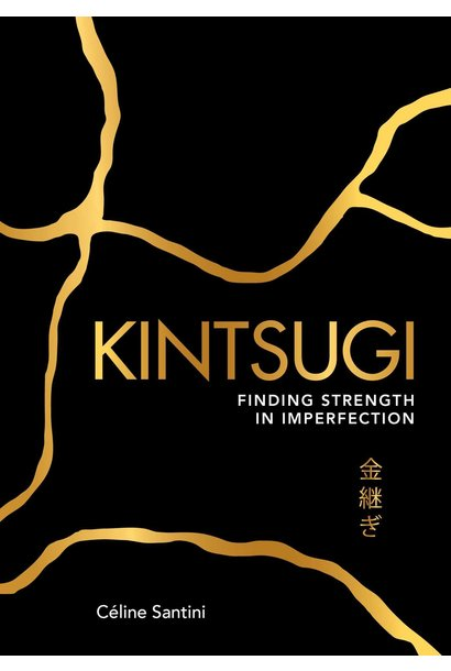 kintsugi finding strength in imperfection book