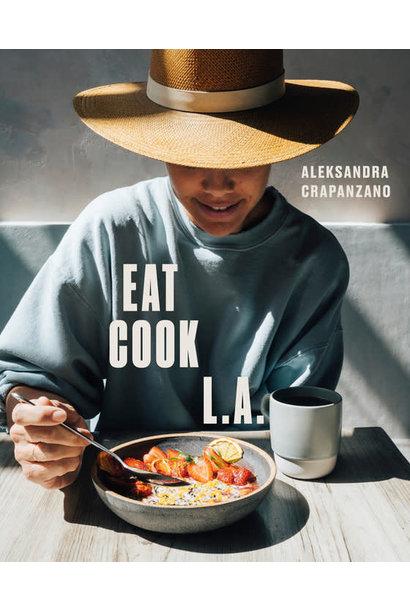 eat. cook. LA. Cook book