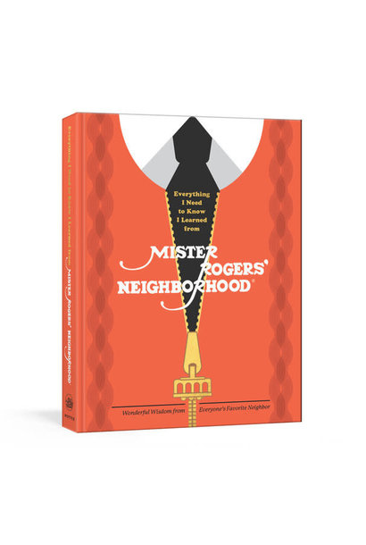 everything I need to know I learned from Mister Roger's Neighborhood book