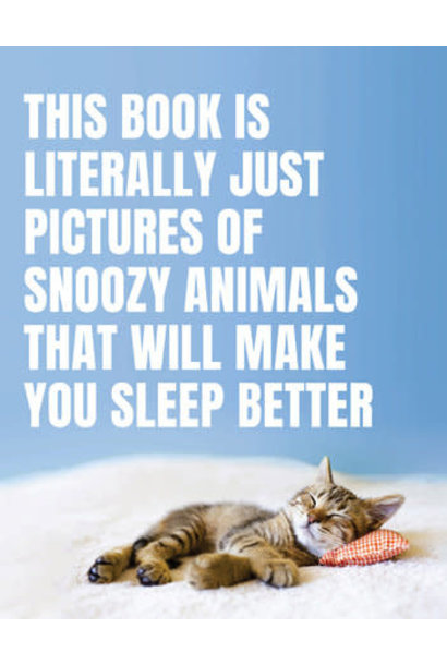 this book is literally just pictures of snoozy animals