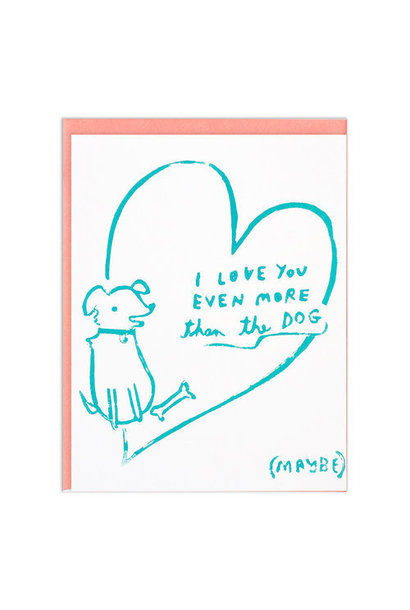 I love you even more than the dog card