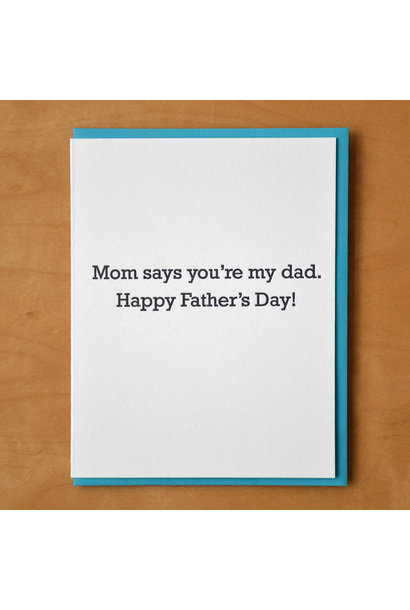 mom says you're my dad father's day card