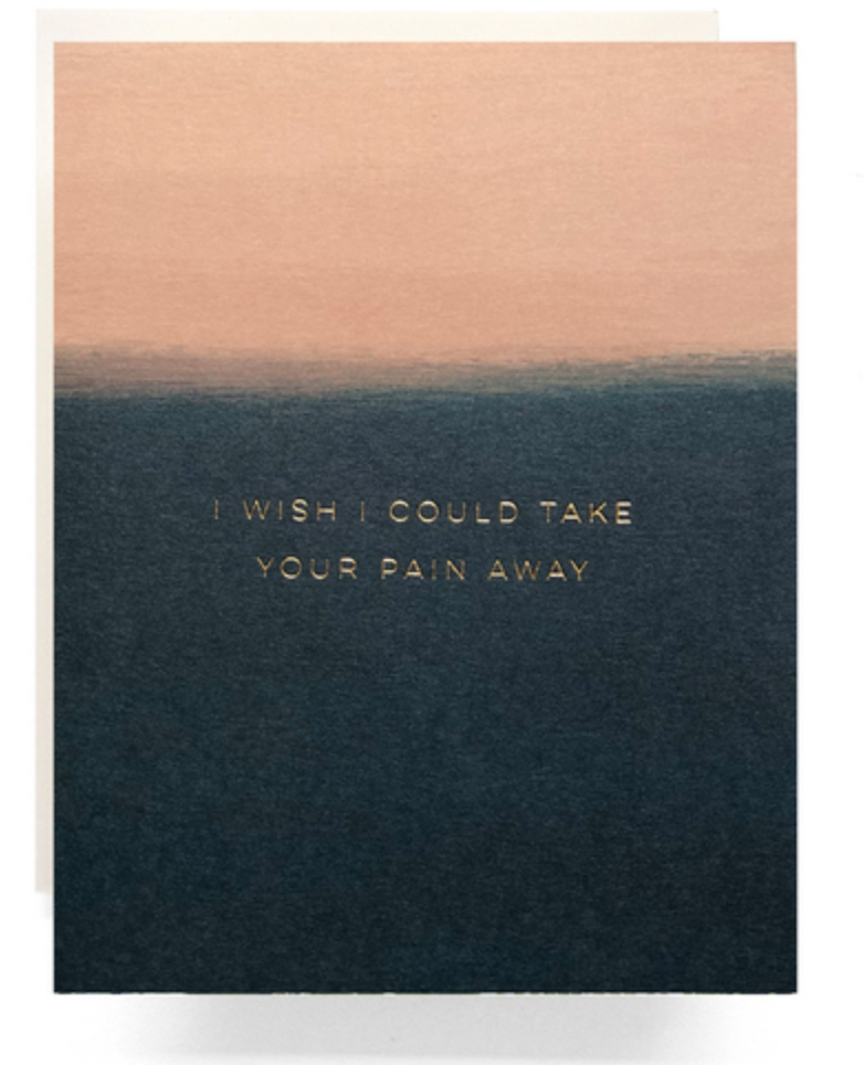 I wish I could take your pain away card-1