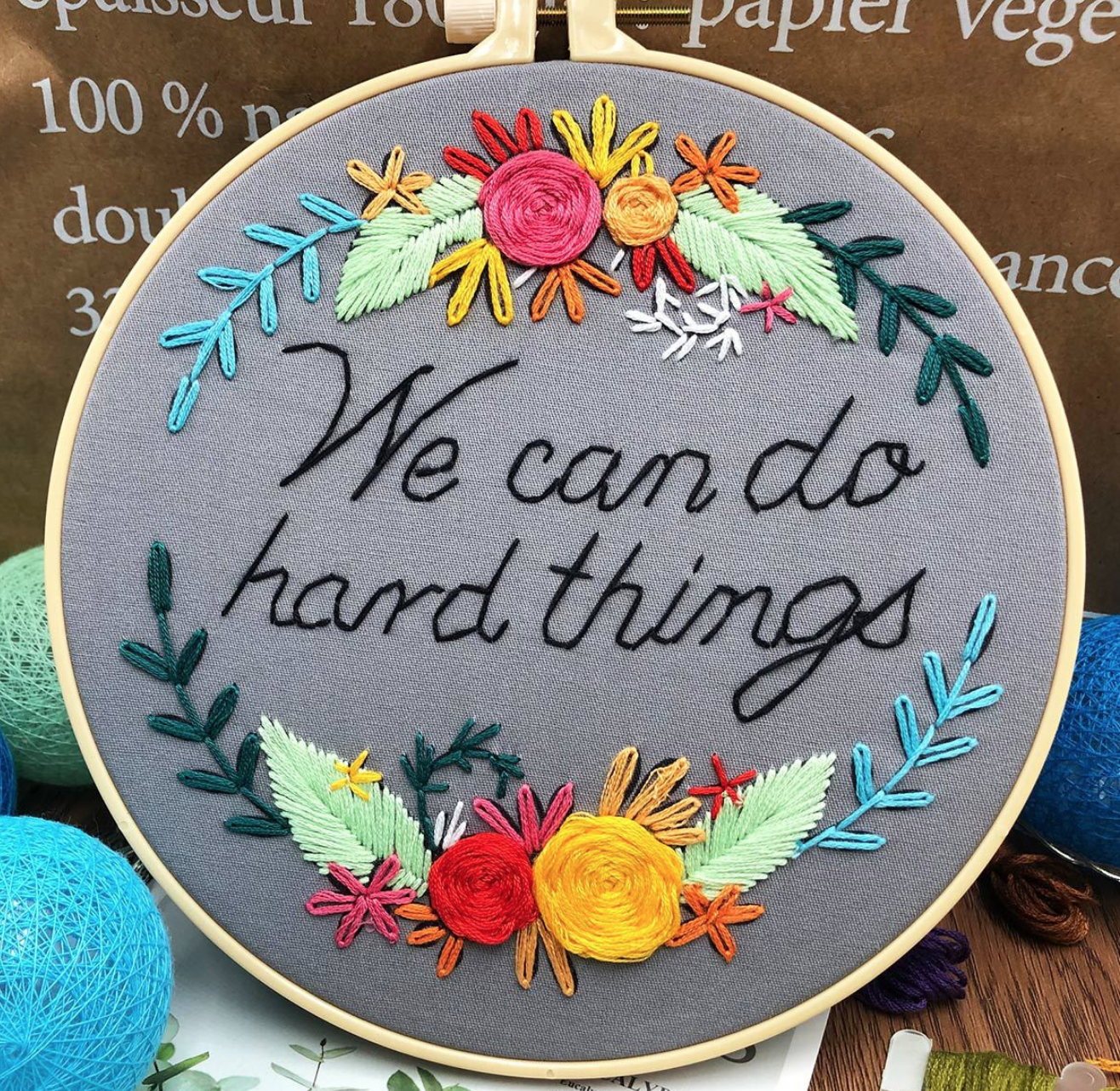 We Can Do Hard Things Embroidery