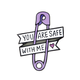 Xiu Hong You are Safe with Me Pin