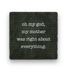 Paisley & Parsley Designs Coaster, Mother Was Right