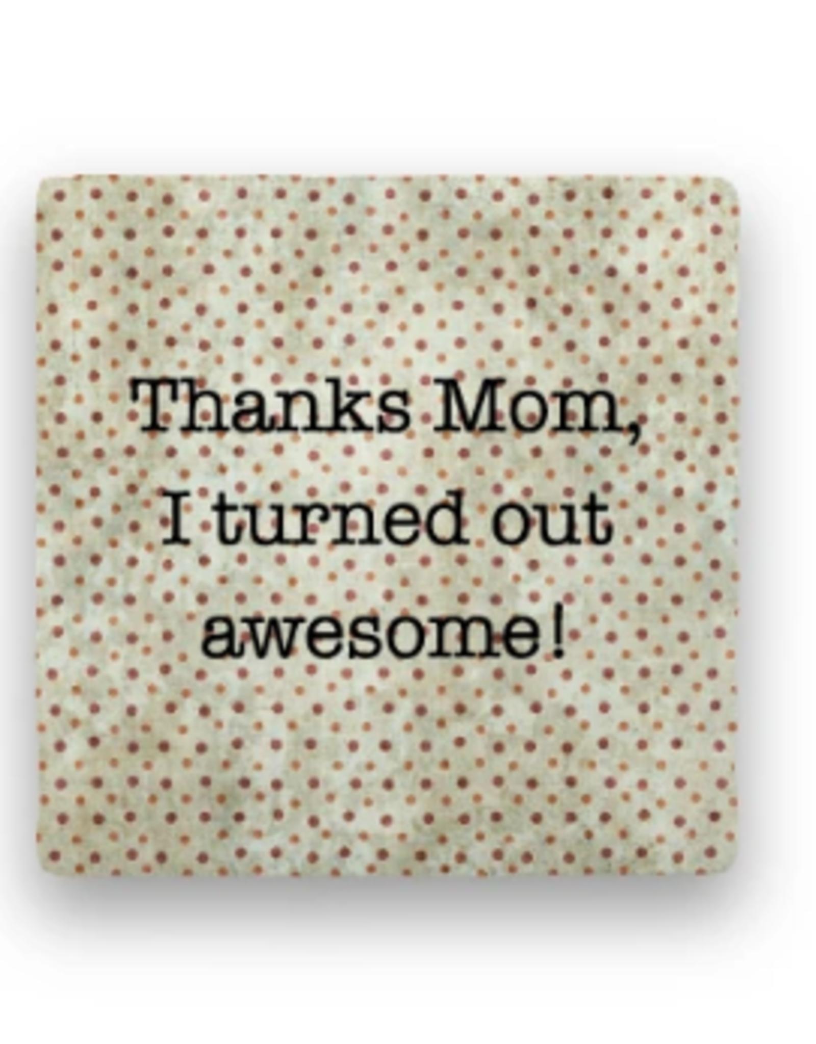 Paisley & Parsley Designs Coaster, Thanks Mom