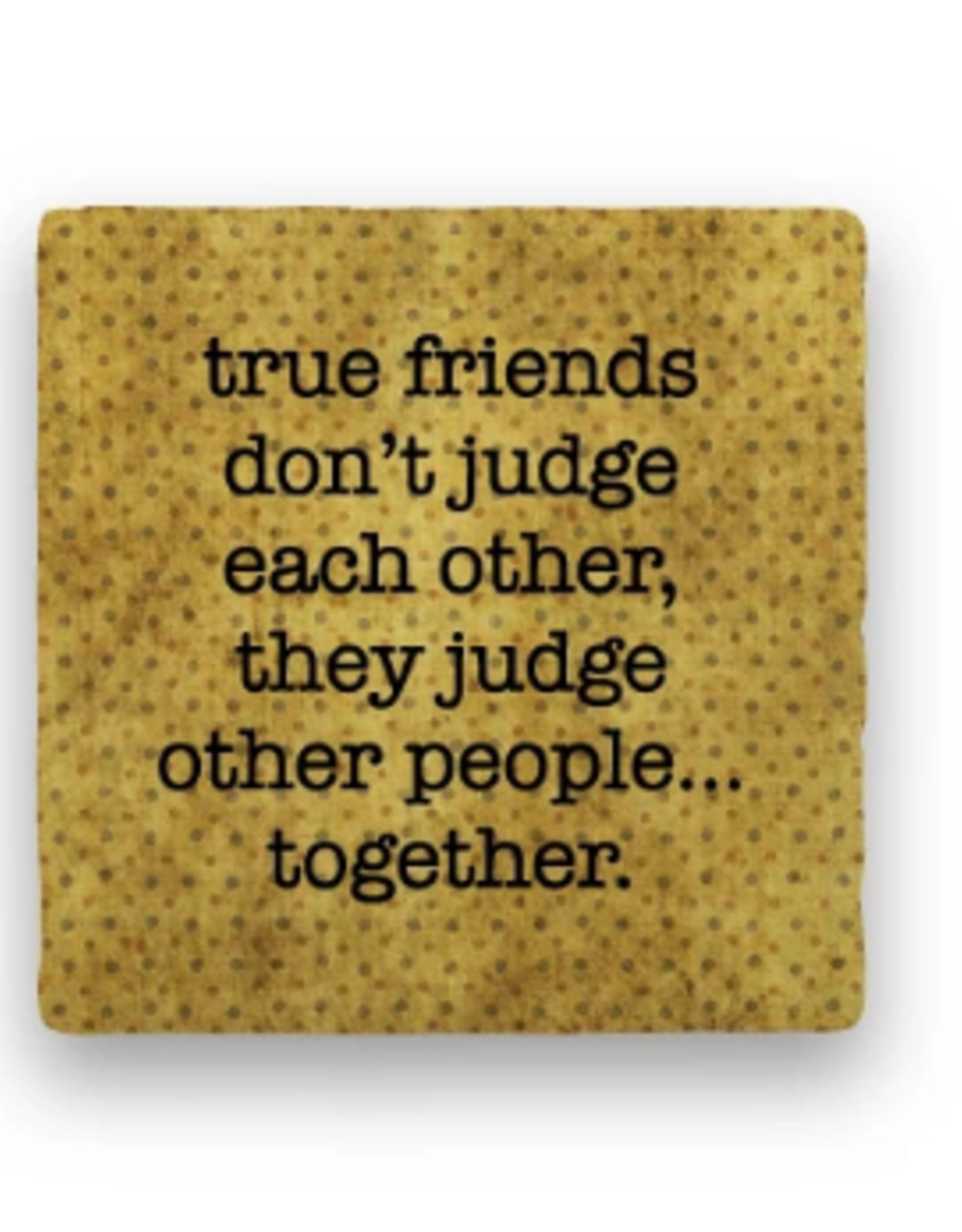 Paisley & Parsley Designs Coaster, True Friends