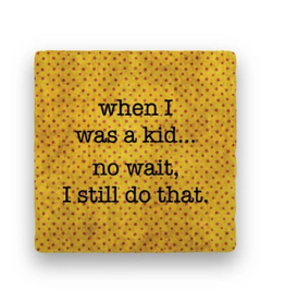 Paisley & Parsley Designs Coaster, When I was a Kid