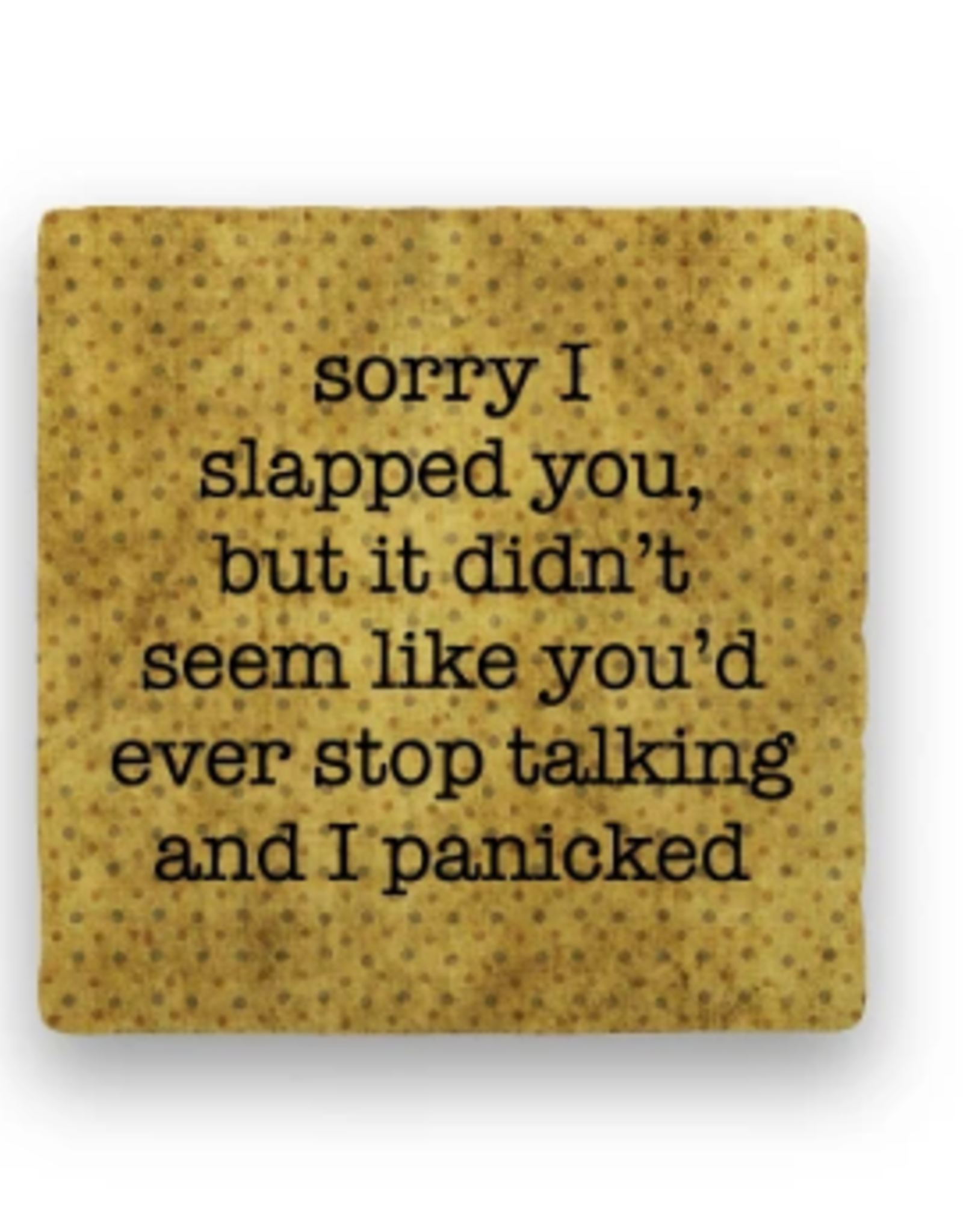 Paisley & Parsley Designs Coaster, Slapped You