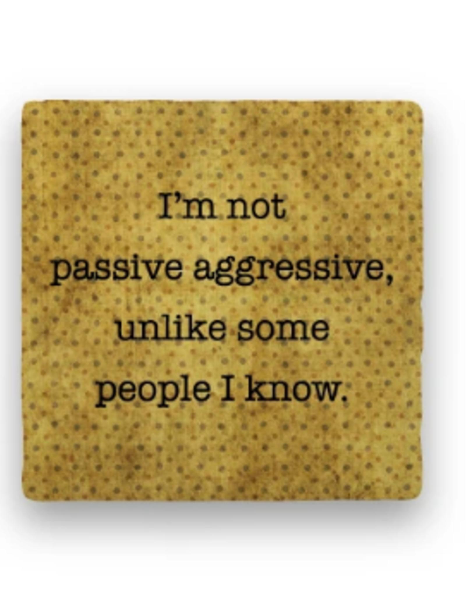 Paisley & Parsley Designs Coaster, Passive Aggressive