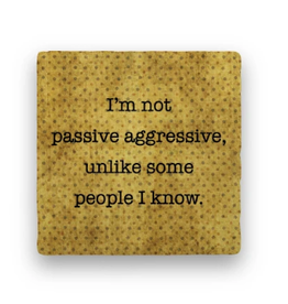 Paisley & Parsley Designs Coaster, Passive Aggressive