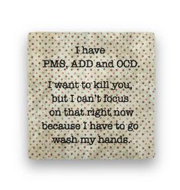 Paisley & Parsley Designs Coaster, PMS OCD ADD
