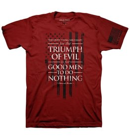 HOLD FAST HOLD FAST Evil Triumphs when Good Men Do Nothing TShirt