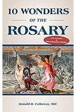 Association of Marian Helpers 10 Wonders of the Rosary by Donald H. Calloway, MIC (Paperback)