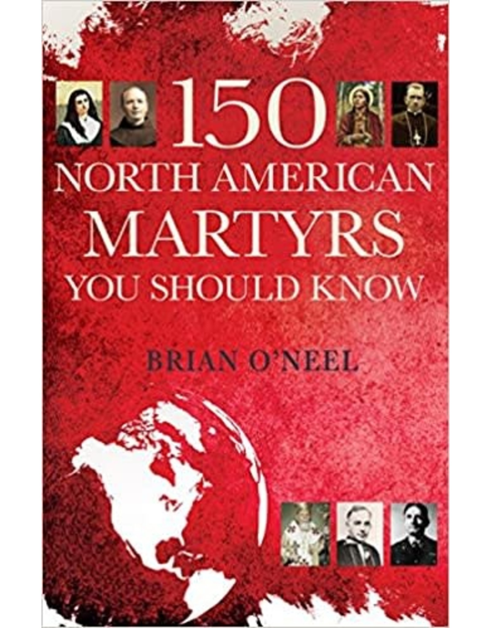 Franciscan Media 150 North American Martyrs You Should Know