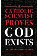 Sophia Press A Catholic Scientist Proves God Exists by Dr. Gerard Verschuuren (Paperback)