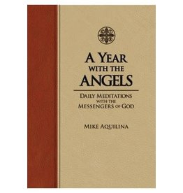 A Year with the Angels: Daily Meditations with the Messengers of God by Mike Aquilina - Imitation Leather