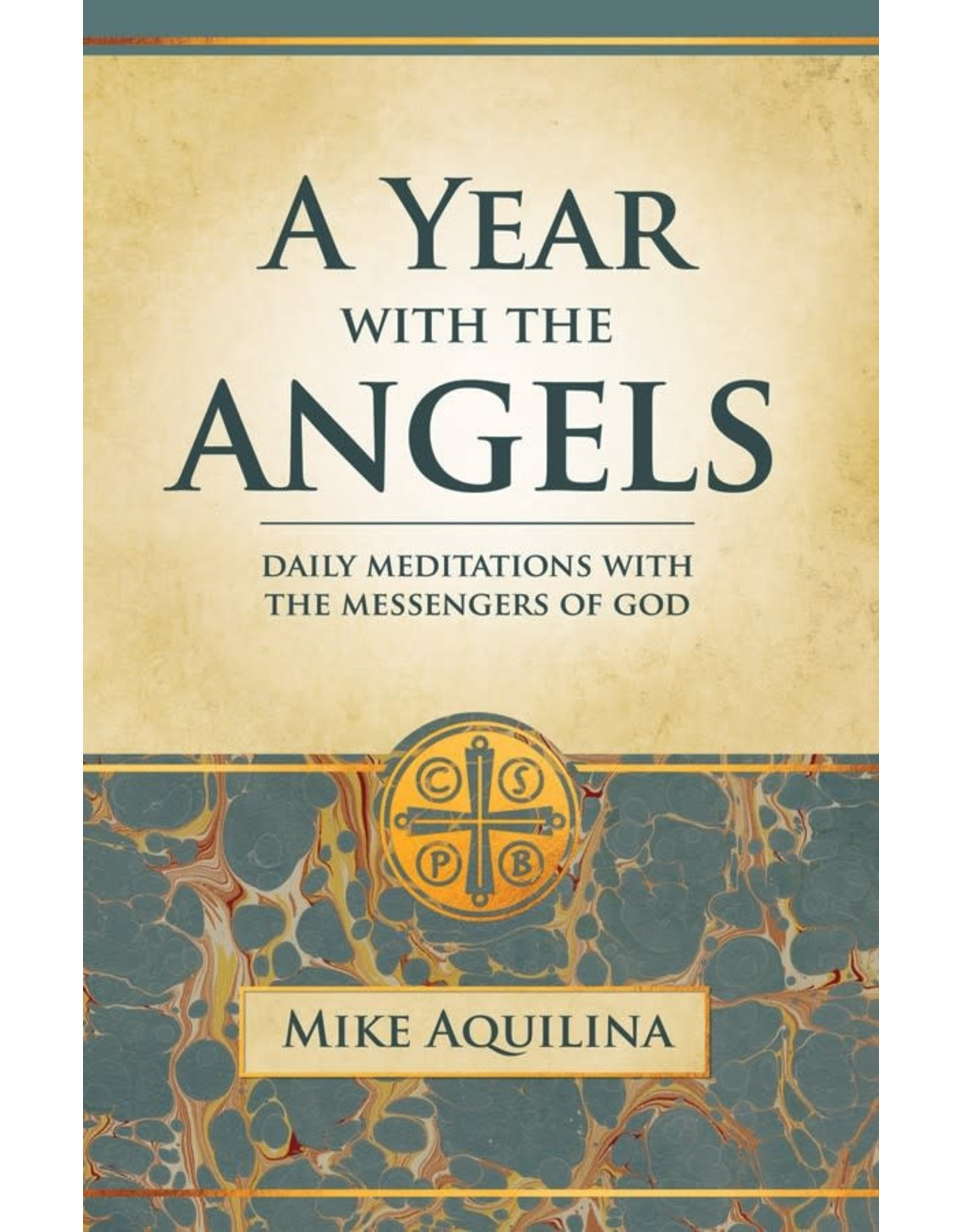 A Year with the Angels: Daily Meditations with the Messengers of God Mike Aquilina  - Paperback