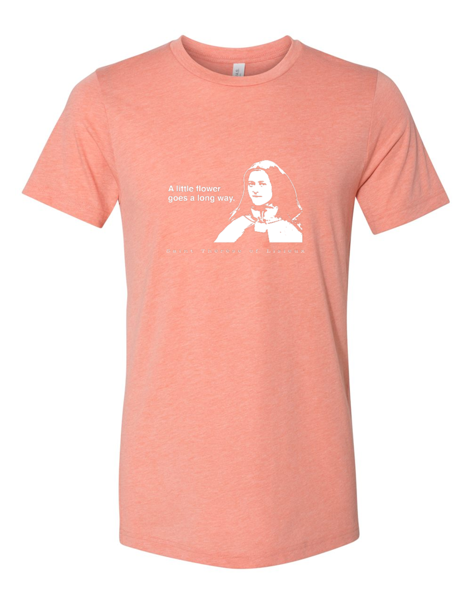Sock Religious A Little Flower Goes a Long Way - St. Therese of Lisieux T Shirt