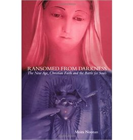 Ransomed From Darkness: The New Age, Christian Faith and the Battle for Souls by Moira Noonan (Paperback)