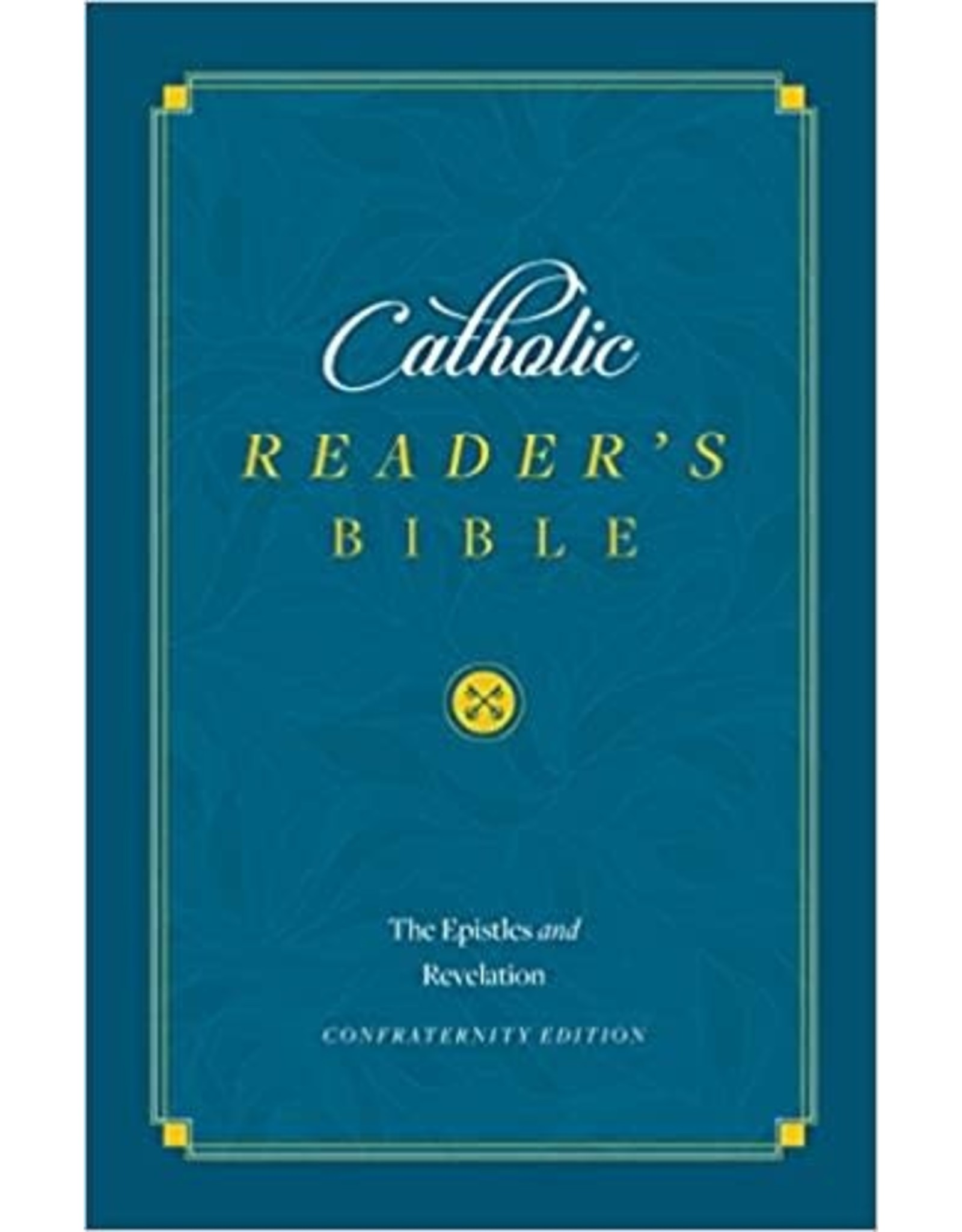 Sophia Press Catholic Reader's Bible: The Epistles and Revelation (Hardcover)