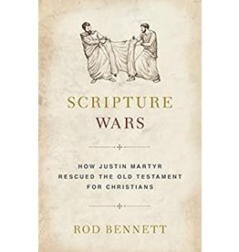 Sophia Press Scripture Wars: How Justin Martyr Rescued the Old Testament for Christians by Rod Bennett (Paperback)