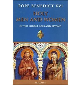 Ignatius Press Holy Men and Women from The Middle Ages and Beyond by Pope Emeritus Benedict XVI (Hardcover)