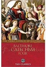 Tan Books Baltimore Catechism Four (with Supplemental Reading: Catholic Prayers) by Rev Thomas Kinkead (Paperback)
