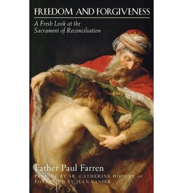 Paraclete Press Freedom and Forgiveness: A Fresh Look at the Sacrament of Reconciliation by Father Paul Farren (Paperback)