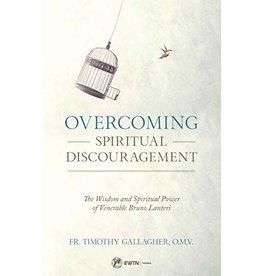 Sophia Press Overcoming Spiritual Discouragement: The Wisdom and Spiritual Power of Venerable Bruno Lanteri by Fr. Timothy Gallagher, O.M.V. (Paperback)