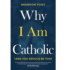 Ave Maria Press Why I am Catholic (and You Should Be Too) by Brandon Vogt (Paperback)
