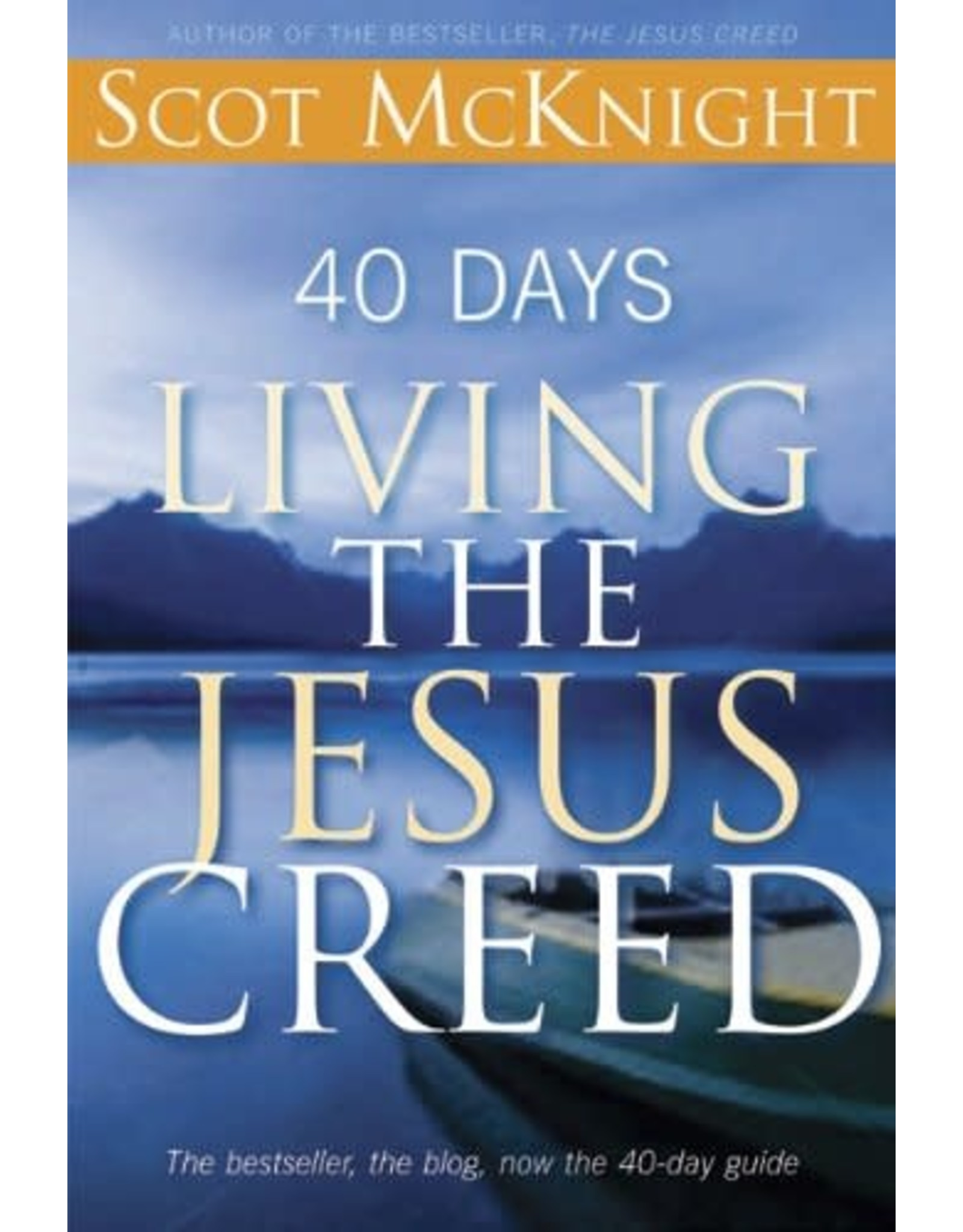 Paraclete Press 40 Days Living the Jesus Creed by Scot McKnight (Paperback)