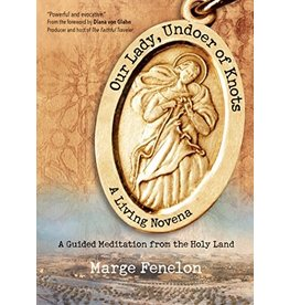 Ave Maria Press Our Lady, Undoer of Knots: A Living Novena by Marge Steinhage Fenelon (Paperback)