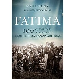 Ignatius Press Fatima: 100 Questions & Answers About the Marian Apparitions by Paul Senz (Paperback)