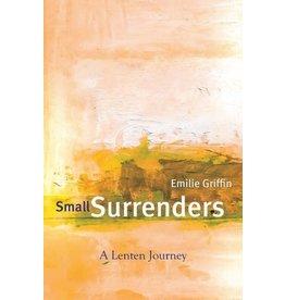 Paraclete Press Small Surrenders: A Lenten Journey by Emilie Griffin (Paperback)