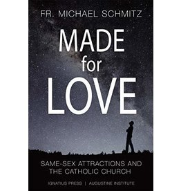 Ignatius Press Made for Love: Same-Sex Attraction and the Catholic Church by Fr. Michael Schmitz (Paperback)