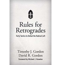 Tan Books Rules for Retrogrades: Forty Tactics to Defeat the Radical Left by Timothy Gordon (Hardcover)