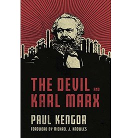 The Devil and Karl Marx: Communism's Long March of Death, Deception, and Infiltration by Paul Kengor (Hardcover)