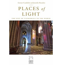 Paraclete Press Places of Light: The Gift of Cathedrals to the World by Gernot Candolini (Hardcover)