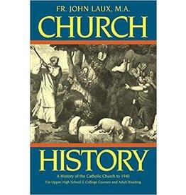 Tan Books Church History: A History of the Catholic Church to 1940 by Rev. Fr. John Laux (Paperback)