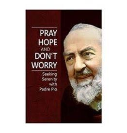 CBC-Aquinas Press Pray, Hope, & Don't Worry by Aquinas Press