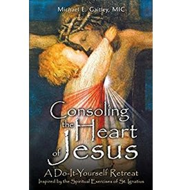 Marian Press Consoling the Heart of Jesus by Fr. Michael Gaitley, MIC (Paperback)