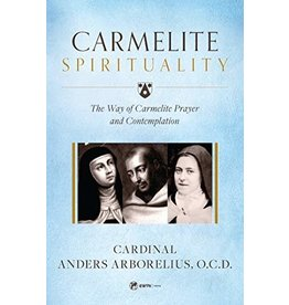 Sophia Press Carmelite Spirituality: The Way of Carmelite Prayer and Contemplation by Cardinal Anders Arborelius, O.C.D. (Paperback)