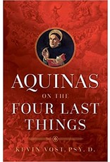 Sophia Press Aquinas on the Four Last Things by Kevin Vost, Psy. D. (Paperback)