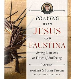 Sophia Press Praying with Jesus and Faustina During Lent and in Times of Suffering complied by Susan Tassone