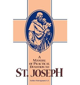 Tan Books A Manual Of Practical Devotion To Saint Joseph by Rev. Fr. Patrignani, , S.J. (Paperback)