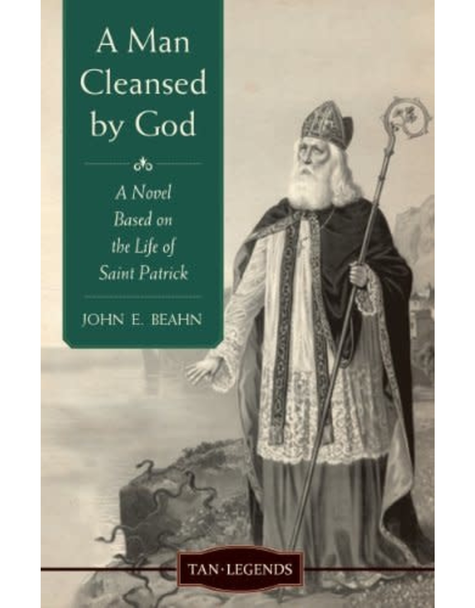 Tan Books A Man Cleansed By God: A Novel Based On The Life Of Saint Patrick by John Edward Beahn (Paperback)